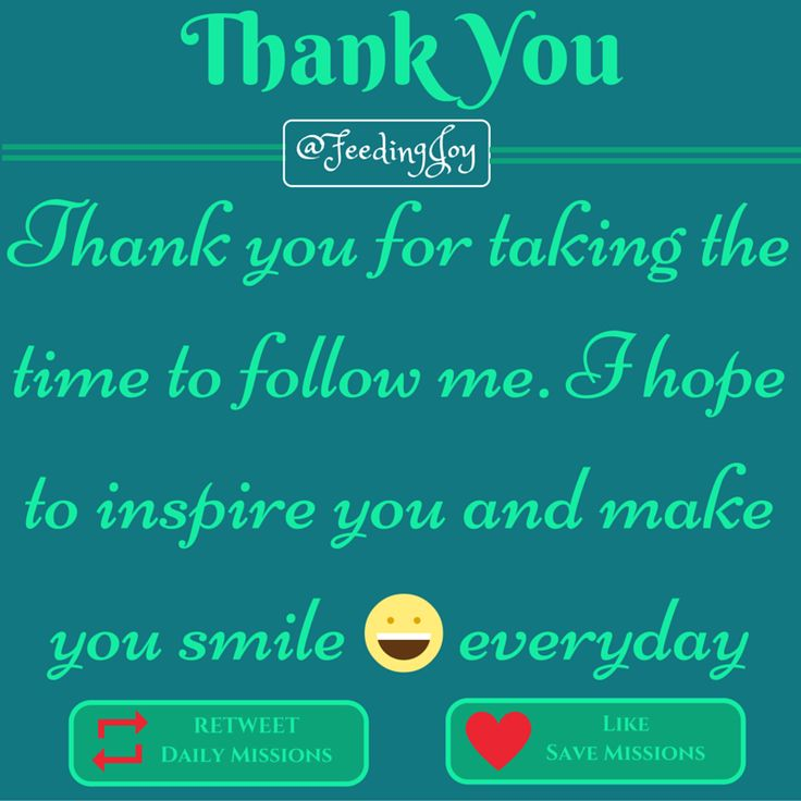Thank You For Making Me Smile Everyday Quotes: Thank You For Taking The Time To Follow Me. I