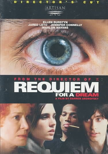 Requiem for a Dream [PN1997 .R48 2001]The drug-induced utopias of four Coney Island individuals are shattered when their addictions become stronger. Director:Darren Aronofsky Writers:Hubert Selby Jr. (based on the book by), Hubert Selby Jr. (screenplay),  Stars:Ellen Burstyn, Jared Leto, Jennifer Connelly
