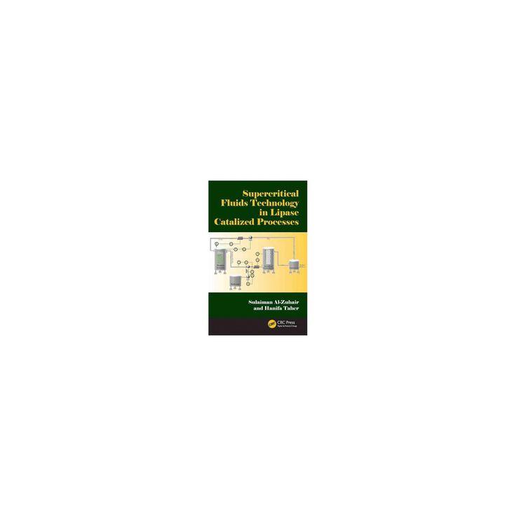 Supercritical Fluids Technology in Lipase Catalyzed Processes (Hardcover) (Sulaiman Al-zuhair & Hanifa