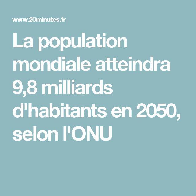 La population mondiale atteindra 9,8 milliards d'habitants en 2050, selon l'ONU