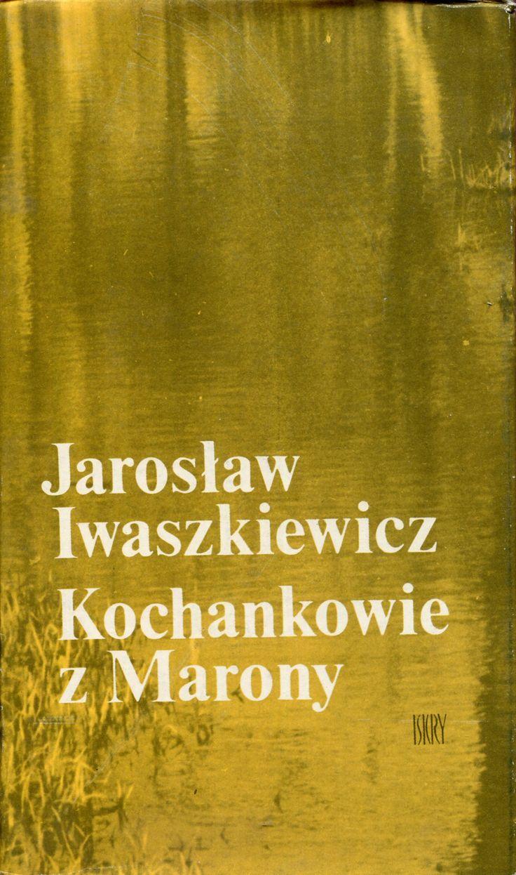 """""""Kochankowie z Marony"""" Jarosław Iwaszkiewicz Cover by Juliusz Rybicki Published by Wydawnictwo Iskry 1976"""