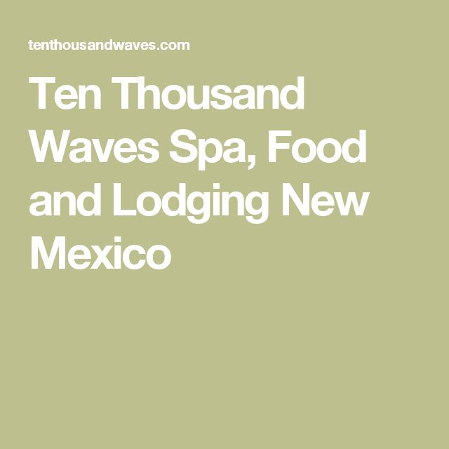 Ten Thousand Waves Spa, Food and Lodging New Mexico