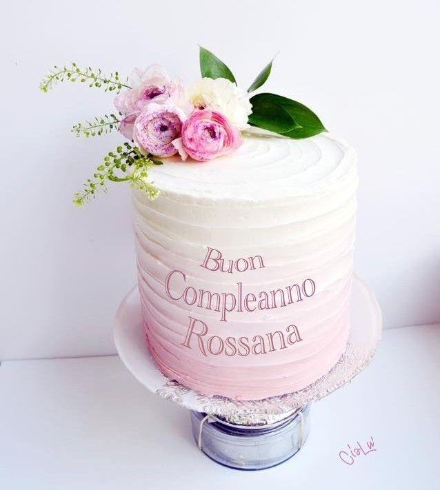 Buon Compleanno Rosanna Auguri Vanilla Cake Cake E Tissue Holders
