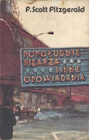 Popołudnie pisarza i inne opowiadania, F. Scott Fitzgerald, Dolnośląskie, 1989, http://www.antykwariat.nepo.pl/popoludnie-pisarza-i-inne-opowiadania-f-scott-fitzgerald-p-1398.html