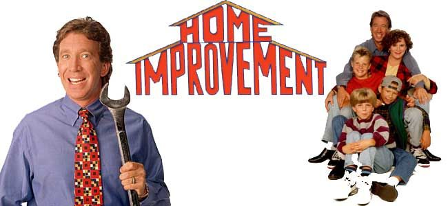 Home Improvement Probably my all time favorite
