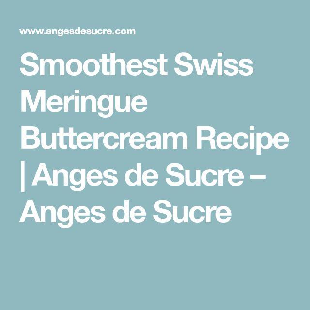 Smoothest Swiss Meringue Buttercream Recipe | Anges de Sucre – Anges de Sucre