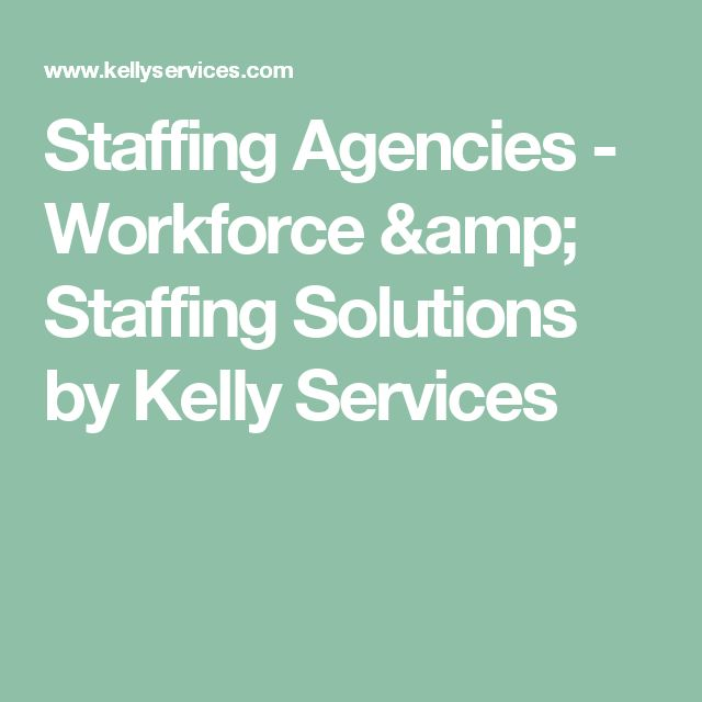 Staffing Agencies - Workforce & Staffing Solutions by Kelly Services