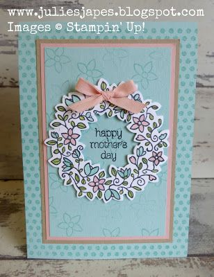 Julie Kettlewell - Stampin Up UK Independent Demonstrator - Order products 24/7: Mother's Day Makes - Part 1