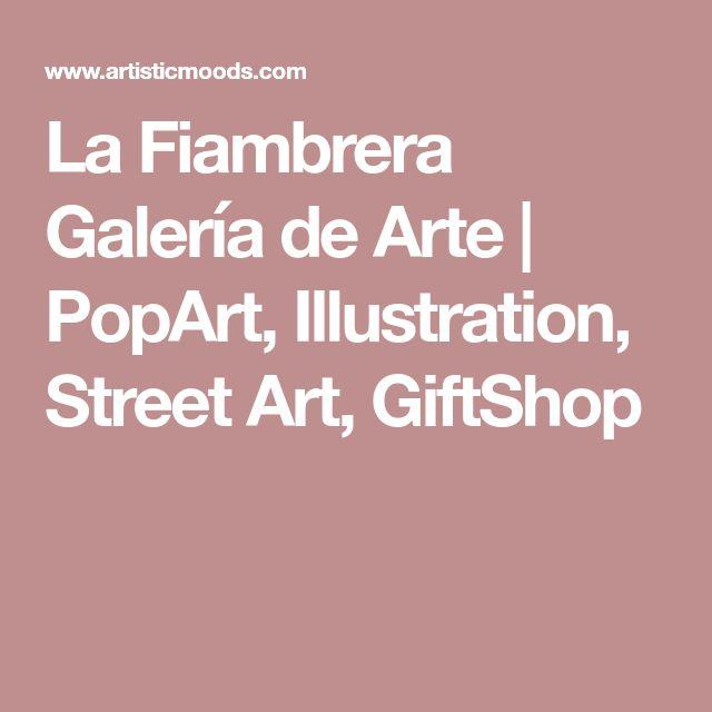 La Fiambrera Galería de Arte | PopArt, Illustration, Street Art, GiftShop