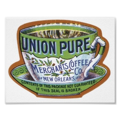 Google Image Result for http://rlv.zcache.com/union_pure_merchants_coffee_label_poster-rd4fb1024ee514961a36dc188d7f854df_wyn4_400.jpg