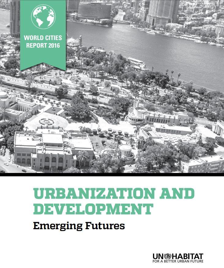 World Cities Report 2016: Urbanization and Development – Emerging Futures (EBOOK) FULLTEXT: http://caribbean.eclac.org/content/world-cities-report-2016
