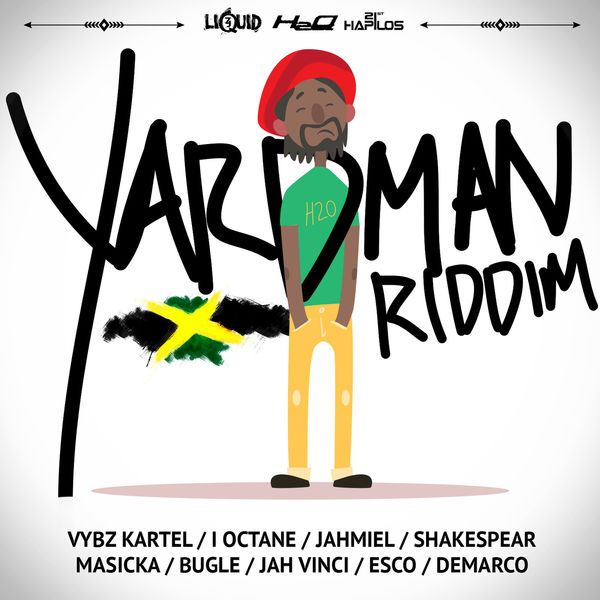 Yard Man Riddim (H2O Records)  #Bugle #Bugle #h2orecords #H2ORecords #I-Octane #I-Octane #JahVinci #JahVinci #Jahmiel #Jahmiel #masicka #Masicka #VybzKartel #VybzKartel #YardManRiddim #YardManRiddim