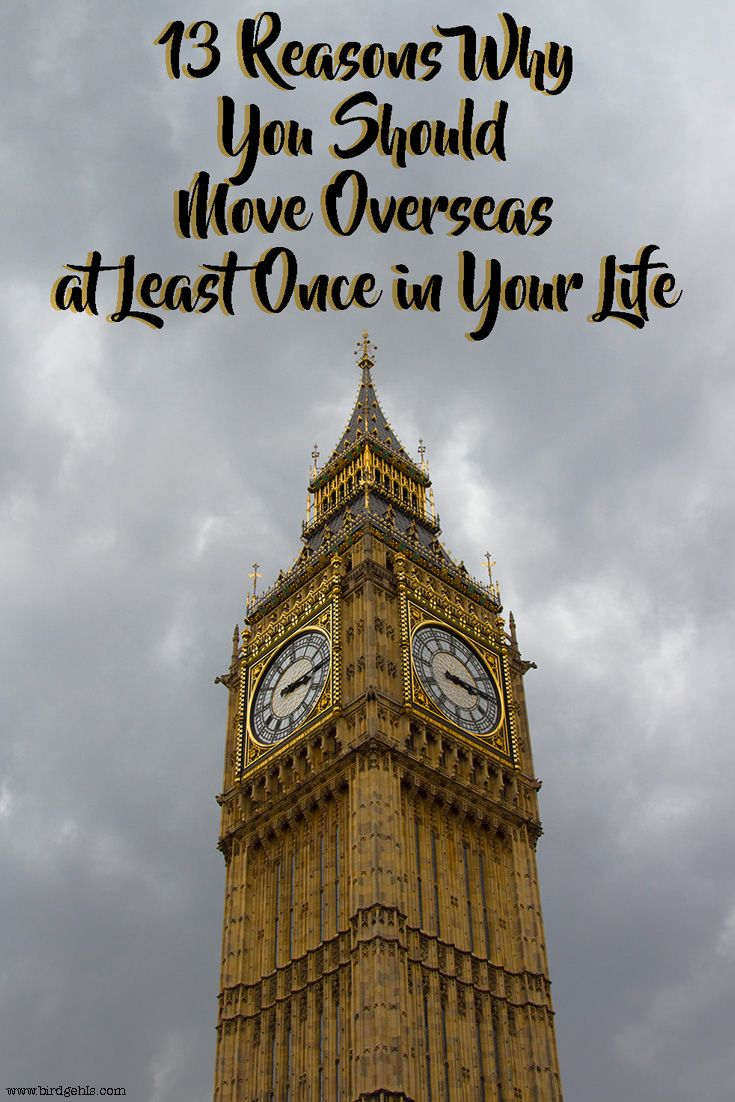 Living overseas is something definitely worth doing in your lifetime. Here are 13 reasons why you should take the plunge and become an #expat. / Expat Life / Moving Abroad / via @birdgehls
