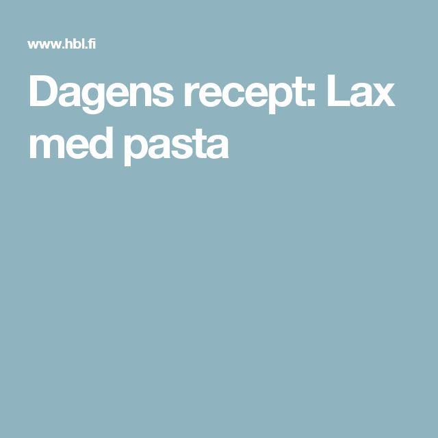 Dagens recept: Lax med pasta