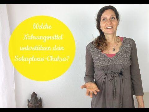 Welche Nahrungsmittel unterstützen dein Solarplexus-Chakra? - YouTube