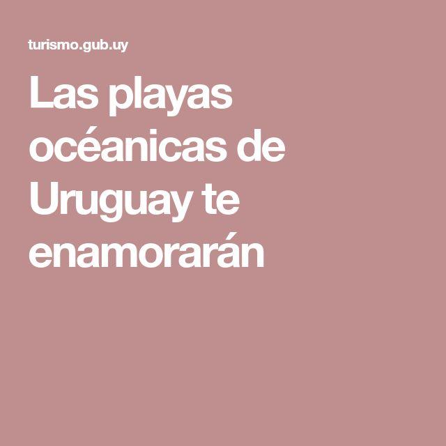 Las playas océanicas de Uruguay te enamorarán