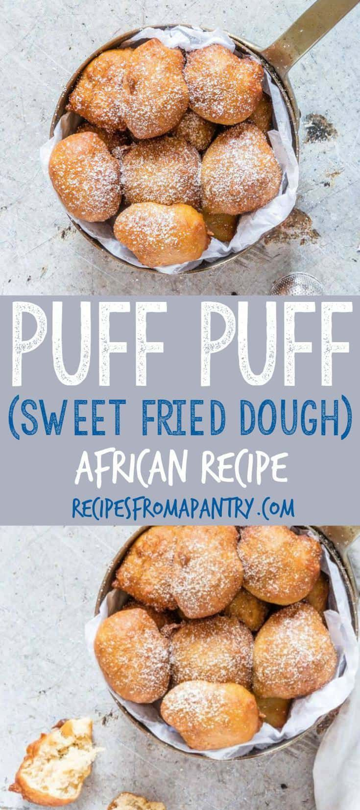 Guys, this Puff Puff (Puff-Puff recipe, deep fried dough) is a traditional African snack. It is sweet, fluffy golden brown and suitable for vegans too. This is my tried and true method for making Nigerian Puff Puff. And I even have a step-by-step tutorial.recipesfromapantry.com #puffpuff #africanrecipe #nigerianpuffpuff #africanouffpuff #puffpuffrecipe via @recipespantry