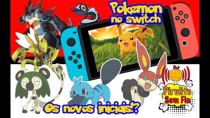 Novos pokemons iniciais!!! / Nintendo Switch