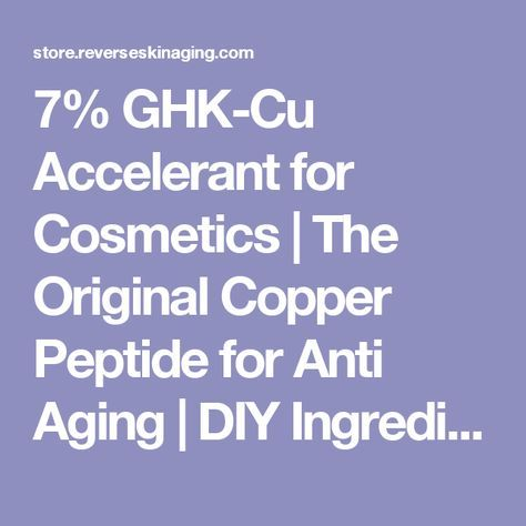7% GHK-Cu Accelerant for Cosmetics | The Original Copper Peptide for Anti Aging | DIY Ingredient to Boost Anti Wrinkle Skin Care | Buy or Shop Skin Biology True Copper Peptides - Call 1-800-405-1912 for FREE Sample Moisturizer!