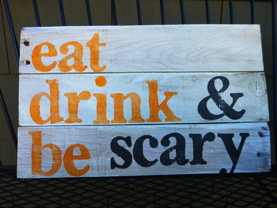 wood sign eat drink & be scary Halloween by VintageLoveCompany