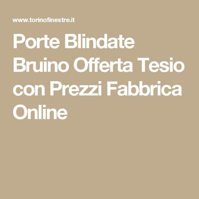 Porte Blindate Bruino Offerta Tesio con Prezzi Fabbrica Online