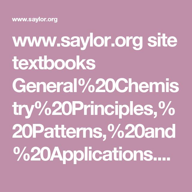 www.saylor.org site textbooks General%20Chemistry%20Principles,%20Patterns,%20and%20Applications.pdf