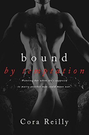 Goodreads | Bound by Temptation (Born in Blood Mafia Chronicles, #4) by Cora Reilly — Reviews, Discussion, Bookclubs, Lists