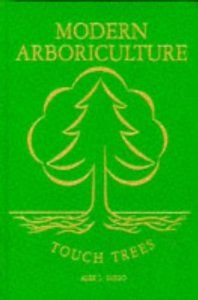 Modern Arboriculture: A Systems Approach to the Care of Trees and Their Associates: Alex L. Shigo: 9780943563091: Amazon.com: Books