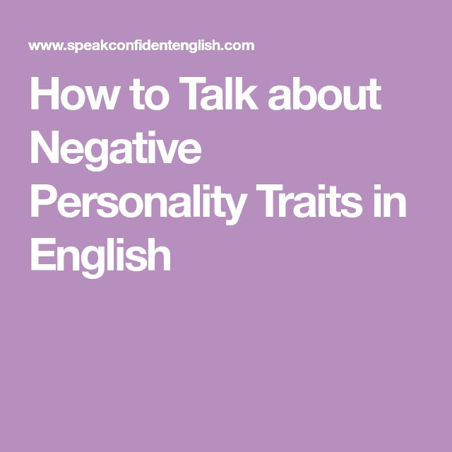 How to Talk about Negative Personality Traits in English