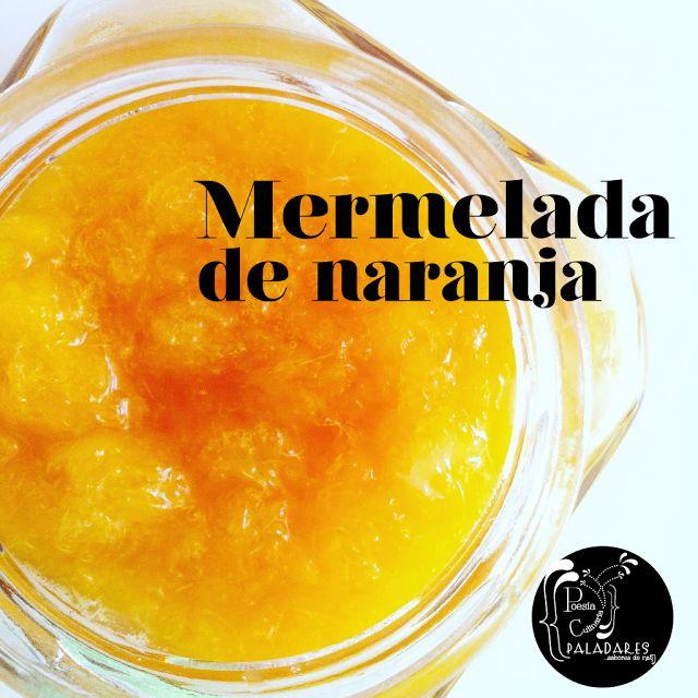 Paladares {Sabores de nati }: Mermelada de naranja