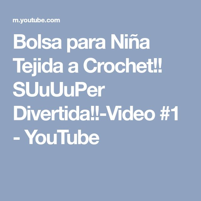 Bolsa para Niña Tejida a Crochet!! SUuUuPer Divertida!!-Video #1 - YouTube