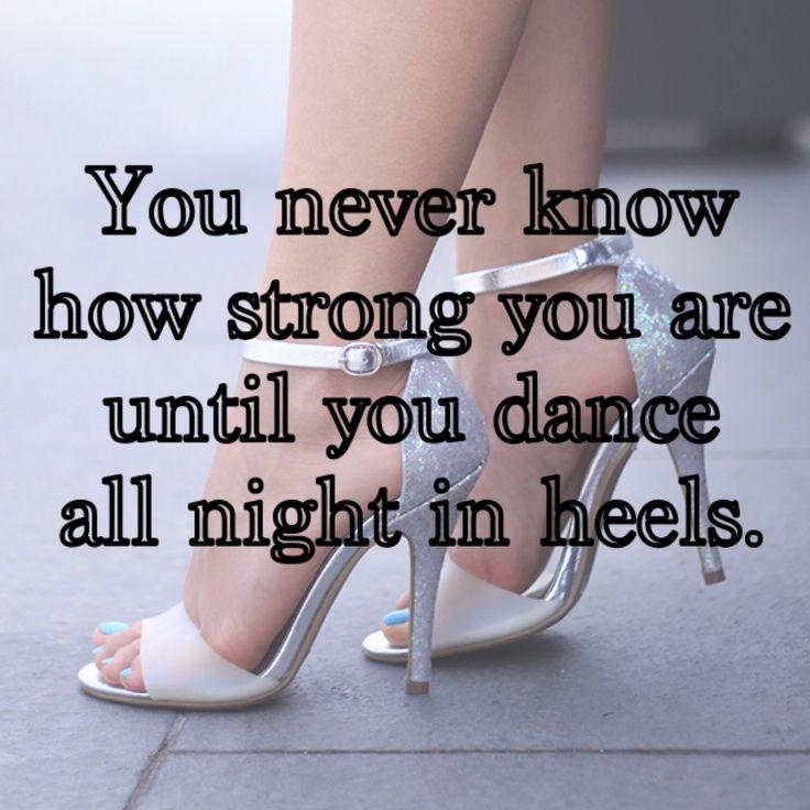 """Ahahahah verissimo!!!! """"Nunca sabes lo fuerte que eres hasta bailar toda la noche en los talones""""... *Sobre todo los bailes latinos como: salsa, , merengue, festejo, cumbia, merengue, festejo! tango! etc.... #girlproblems"""