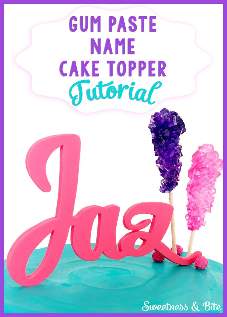 Gum Paste Name Cake Topper Tutorial ~ A step by step tutorial on creating a custom name cake topper.