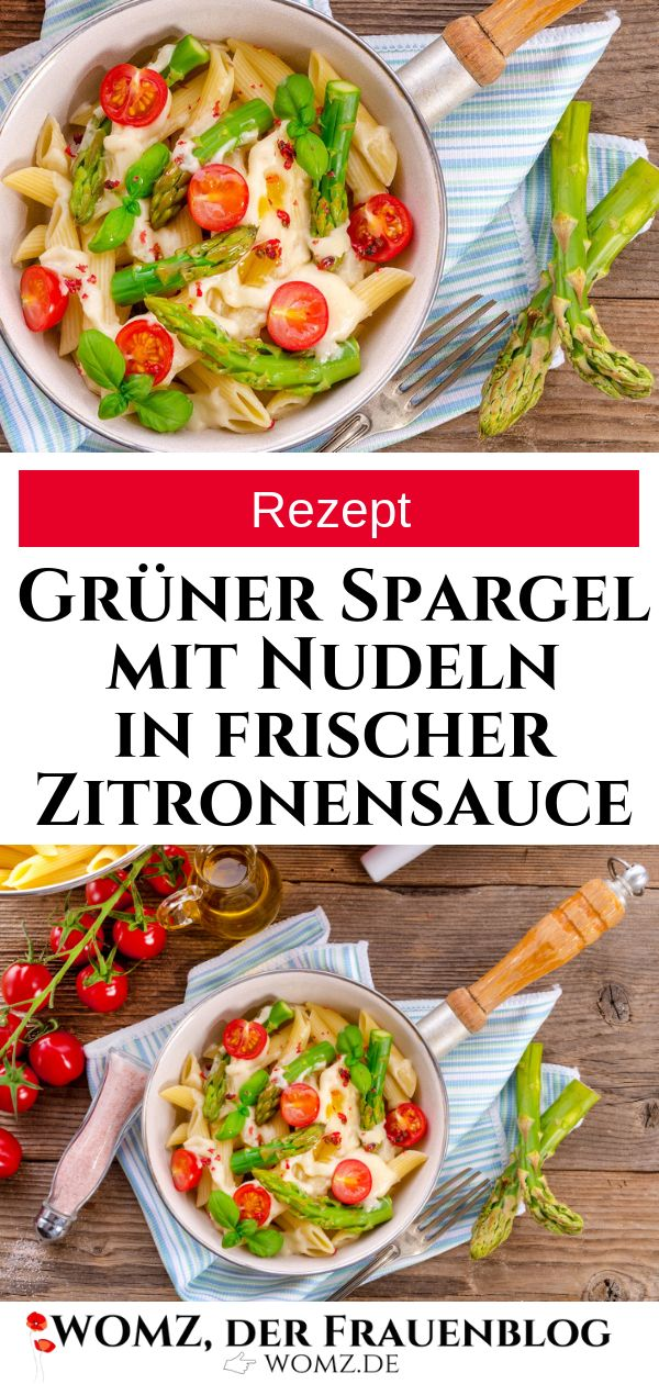 Green asparagus with pasta recipe   – WOMZ – Der Frauenblog