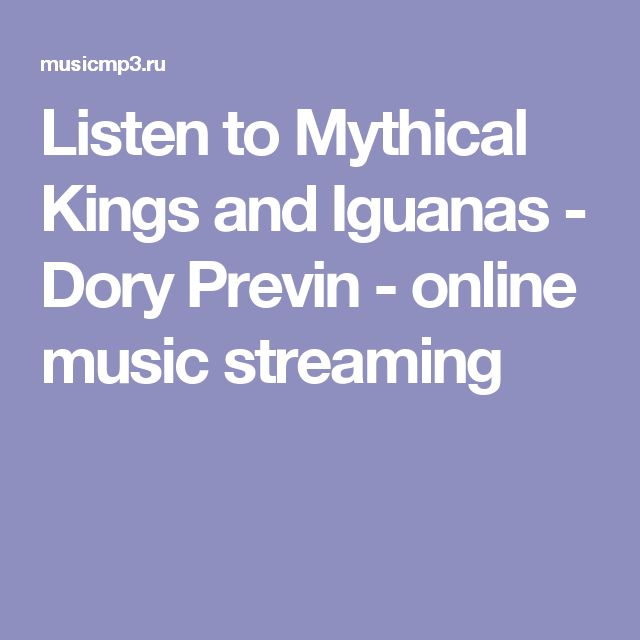 Listen to Mythical Kings and Iguanas - Dory Previn - online music streaming