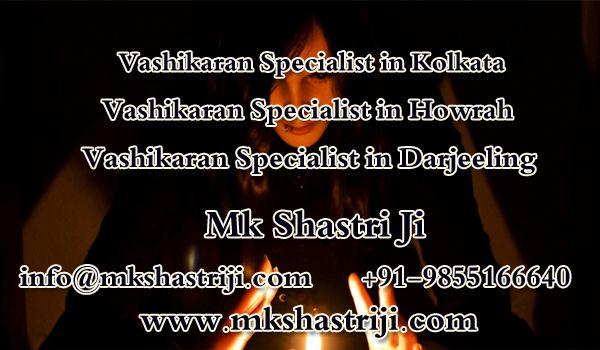 Pandit M.k Shastri Ji assist you to with love, career, and relation solutions. He is  the best Vashikaran specialist in Kolkata, Vashikaran specialist in Howrah and Vashikaran specialist in Darjeeling ☎ +91-9855166640  #VashikaranSpecialistInKolkata, #VashikaranSpecialistInHowrah, #VashikaranSpecialistInDarjeeling