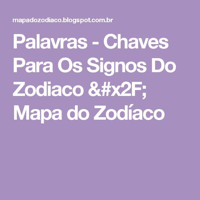 Palavras - Chaves Para Os Signos Do Zodiaco / Mapa do Zodíaco
