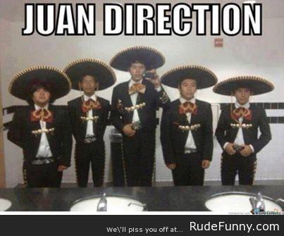 Juan Direction - http://www.rudefunny.com/memes/juan-direction/