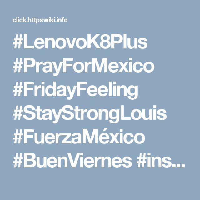 #LenovoK8Plus #PrayForMexico #FridayFeeling #StayStrongLouis #FuerzaMéxico #BuenViernes #insurance  http://click.httpswiki.info/2017/09/michigan-no-fault-insurance-reform-2017.html