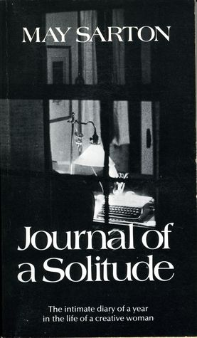 Journal of a Solitude by May Sarton.  One of my choices if I was stuck on an island with only books.