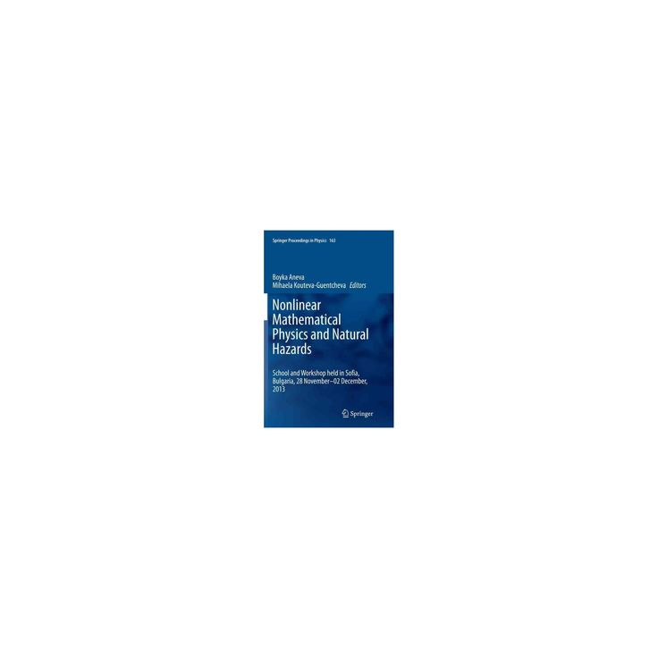 Nonlinear Mathematical Physics and Natural Hazards : Selected Papers from the International School and