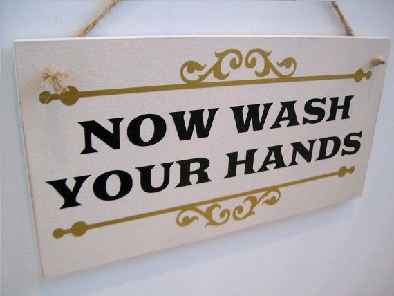 Shabby chic toilet sign  Now Wash Your by FairleyUniqueDecals
