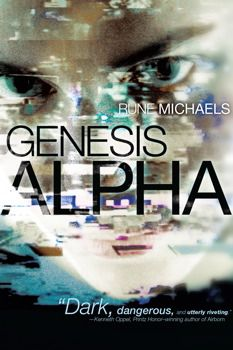Genesis Alpha - Rune Michaels. Josh worships his older brother, Max. They look alike, they sound alike, and they even have the same interests, including their favourite online role playing game, Genesis Alpha. Then, suddenly everything changes. Max is arrested right in the middle of a game of Genesis Alpha for the brutal murder of a young girl.