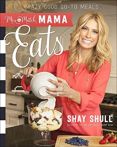Mix-and-Match Mama Eats: Crazy Good Go-To Meals by Shay Shull http://www.amazon.com/dp/0736966137/ref=cm_sw_r_pi_dp_z9fbxb18EPDZ4