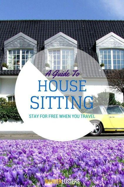 A comprehensive guide to house sitting, find out how to live like a local, and stay rent free when you travel http://wanderlusters.com/house-sitting-guide/ #housesitting #travel #budget