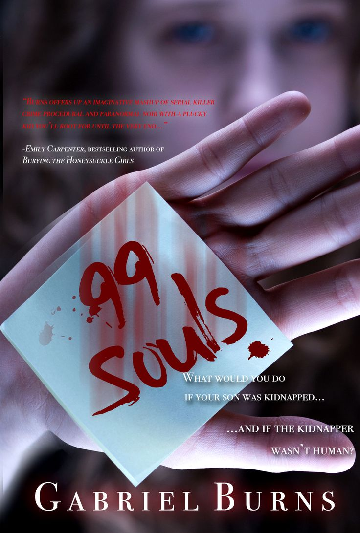 Gabriel Burns 99 Souls is a paranormal thriller that will leave you up all night! #paranormal #thriller #comingsoon #GabrielBurns #99souls