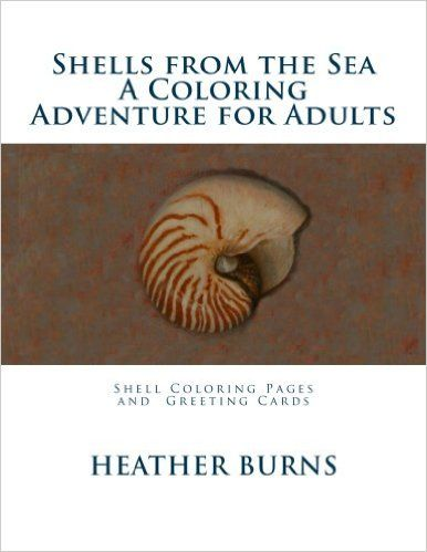 shells from the sea coloring pages and 30 greeting cards heather burns 9781535298780