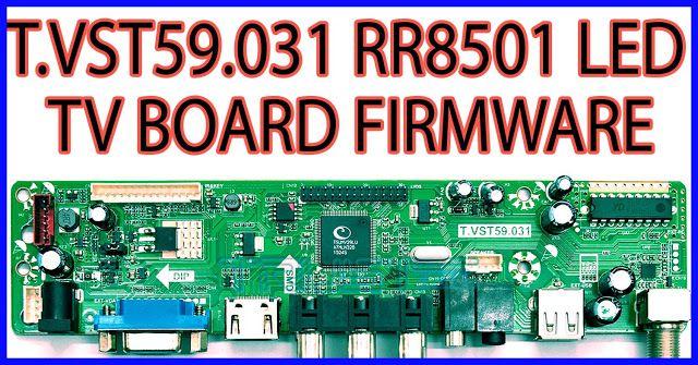 t vst59 031 rr8501 led TV board firmware | Electronic