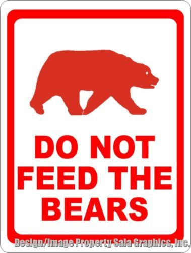 Do Not Feed The Bears Sign Rules Amp Regulations Sign