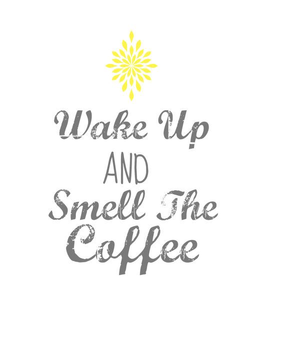 Wake Up And Smell The Coffee Wall Art Digital Instant Download